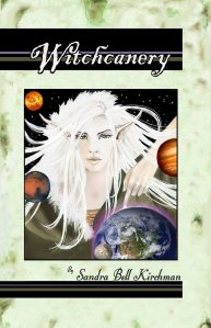 """Witchcanery"" by Sandra Bell Kirchman, First Editiion, pub. 2007 by FantasyFic"